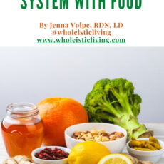 Boosting your immune system with food - Jenna Volpe, RDN, LD