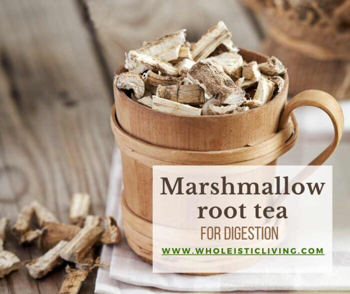 Marshmallow root tea for digestion
