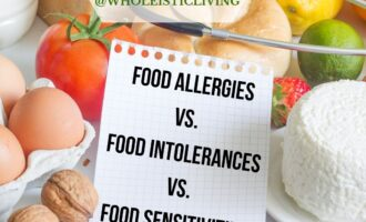 Food Allergies vs. Food Intolerances vs. Food Sensitivities