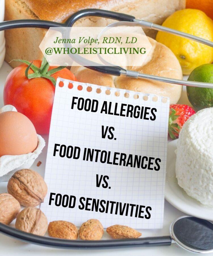 Food Allergies vs. Food Intolerances vs. Food Sensitivities